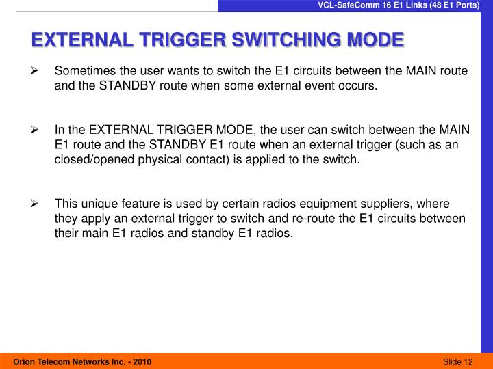 EXTERNAL TRIGGER SWITCHING MODE