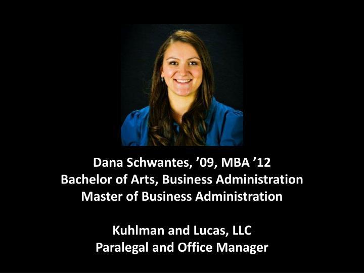 Dana Schwantes, '09, MBA '12