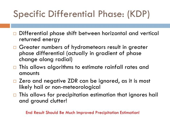 Specific Differential Phase: (KDP)