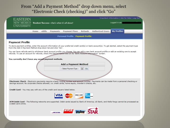 From Add a Payment Method drop down menu, select Electronic Check (checking) and click Go