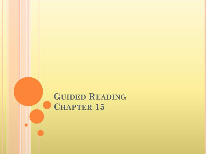 Guided reading chapter 15