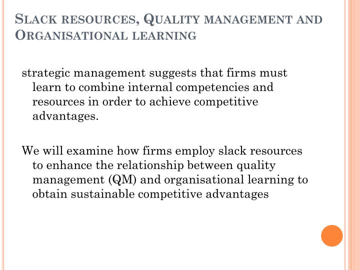 Slack resources quality management and organisational learning