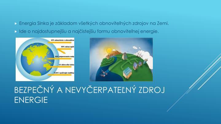 Energia Slnka je základom všetkých obnoviteľných zdrojov na Zemi.