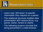 parcel centric data