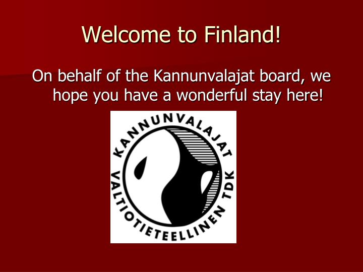 Welcome to Finland!