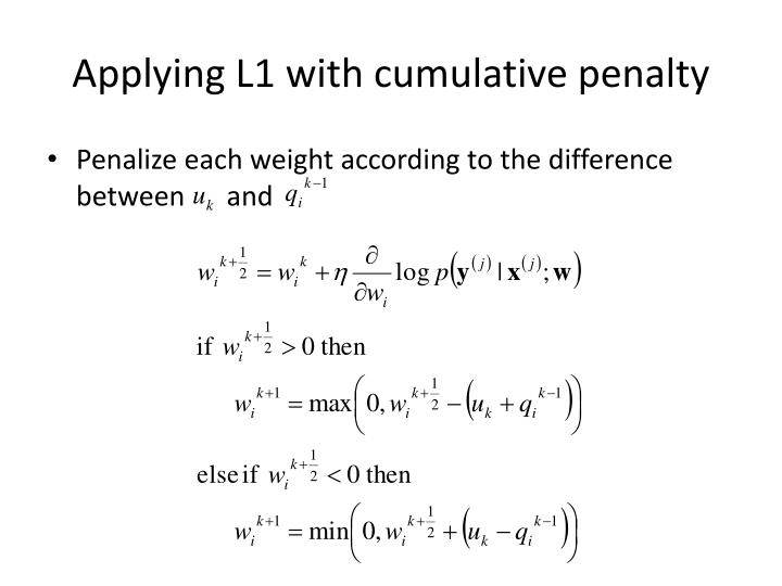 Applying L1 with cumulative penalty
