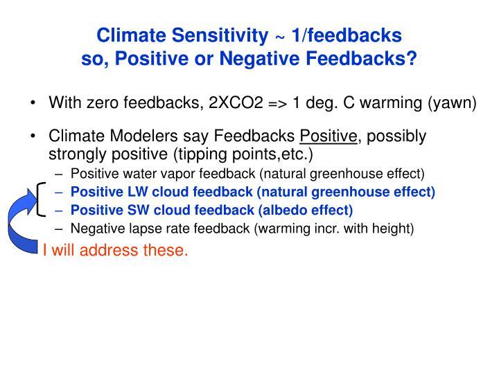 Climate Sensitivity ~ 1/feedbacks