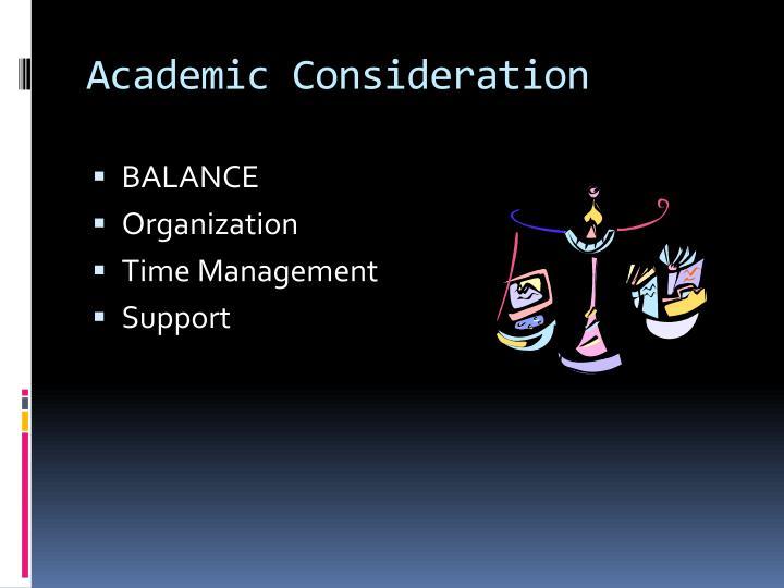 Academic Consideration