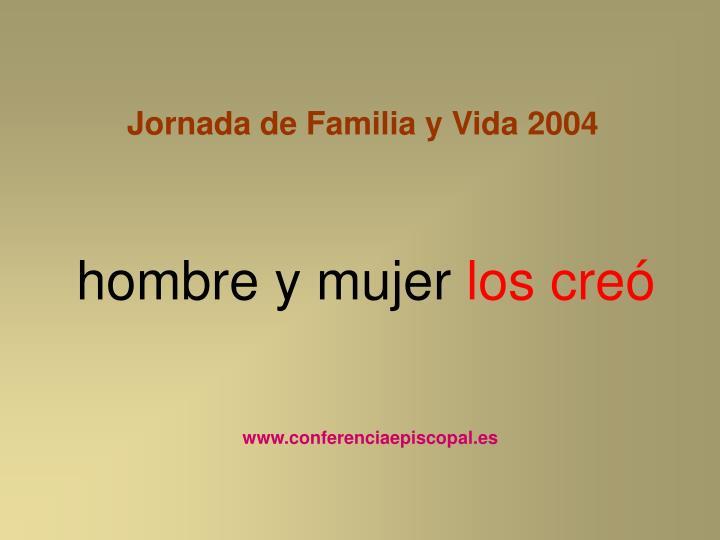 Jornada de Familia y Vida 2004