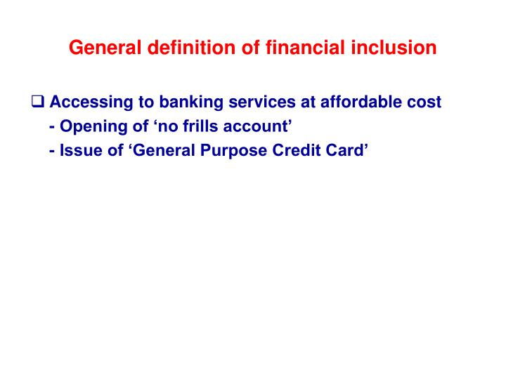 General definition of financial inclusion
