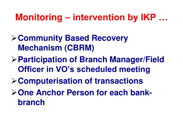 Monitoring – intervention by IKP …