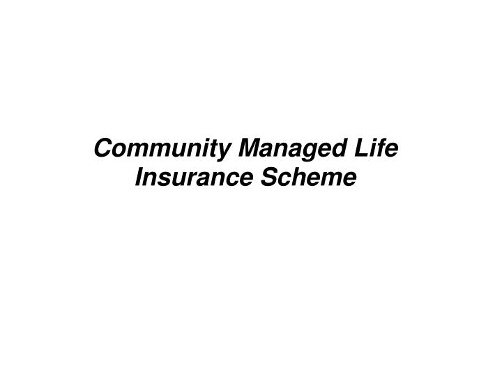 Community Managed Life Insurance Scheme