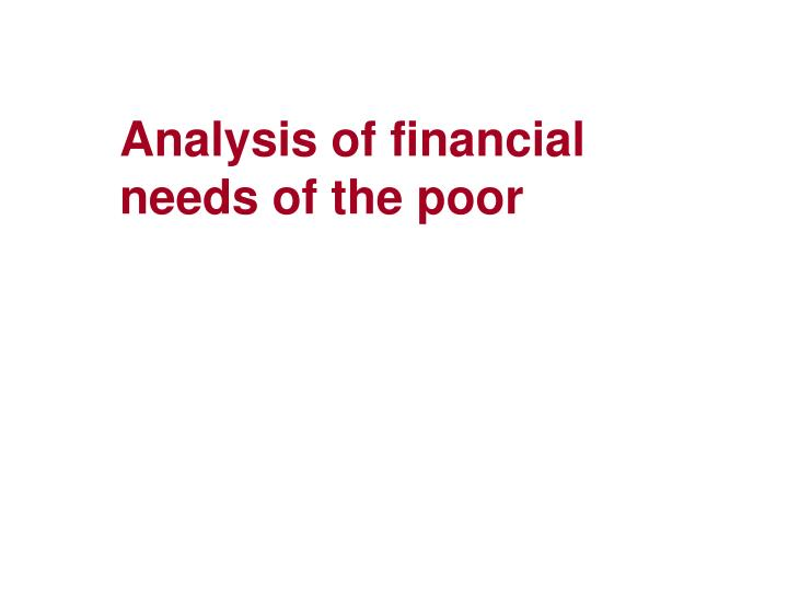 Analysis of financial needs of the poor