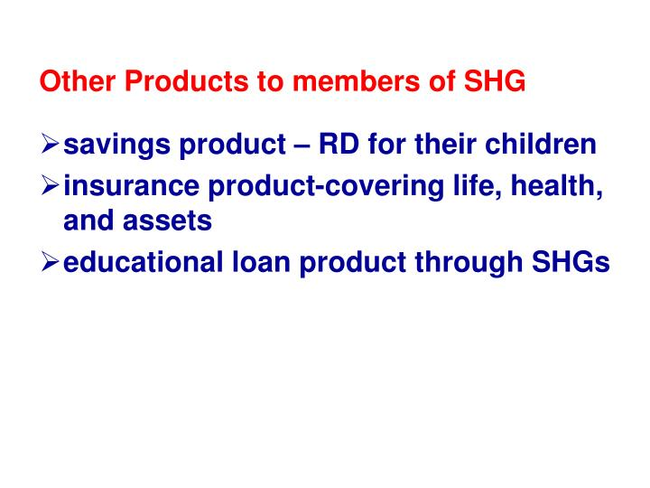 Other Products to members of SHG