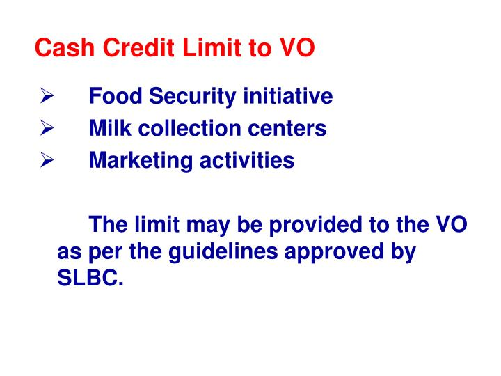 Cash Credit Limit to VO