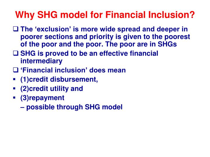 Why SHG model for Financial Inclusion?