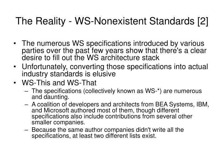 The Reality - WS-Nonexistent Standards [2]
