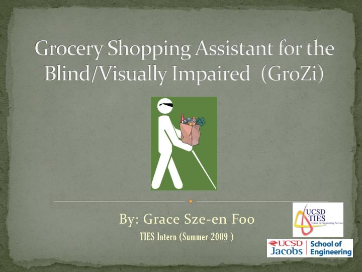 Grocery Shopping Assistant for the Blind/Visually Impaired  (GroZi)