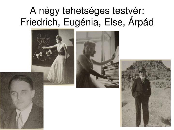 A négy tehetséges testvér: