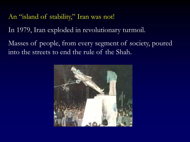 "An ""island of stability,"" Iran was not!"