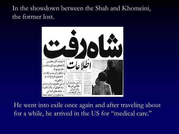 In the showdown between the Shah and Khomeini, the former lost.