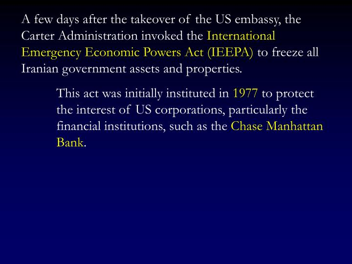 A few days after the takeover of the US embassy, the Carter Administration invoked the
