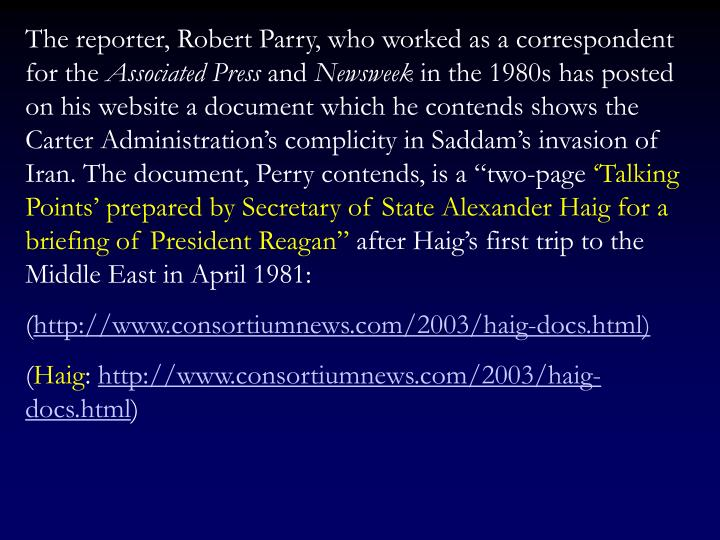 The reporter, Robert Parry, who worked as a correspondent for the