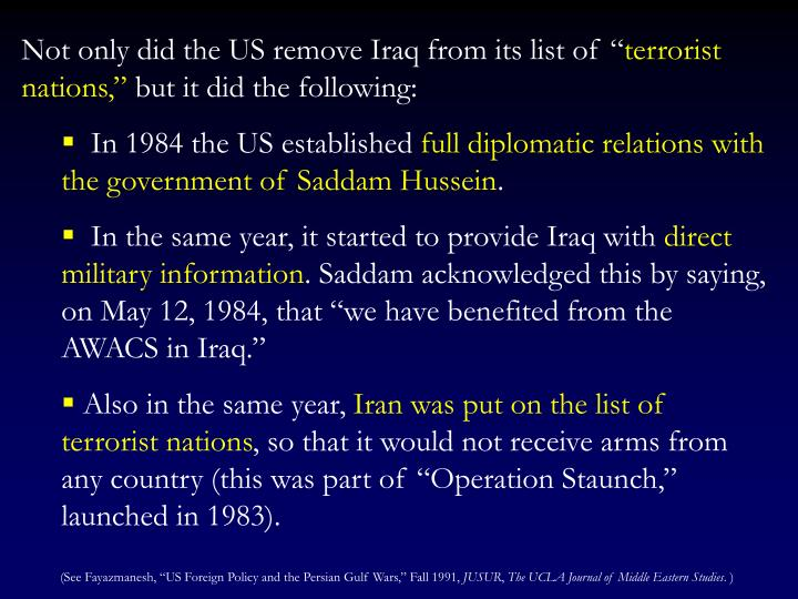 Not only did the US remove Iraq from its list of ""