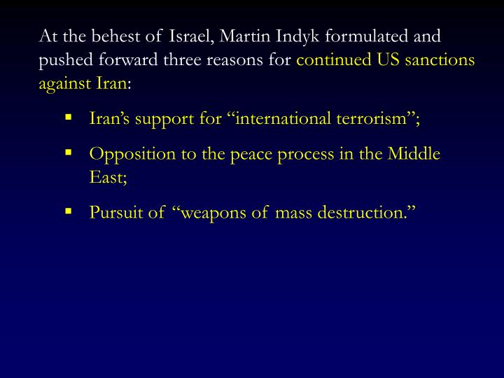At the behest of Israel, Martin Indyk formulated and pushed forward three reasons for