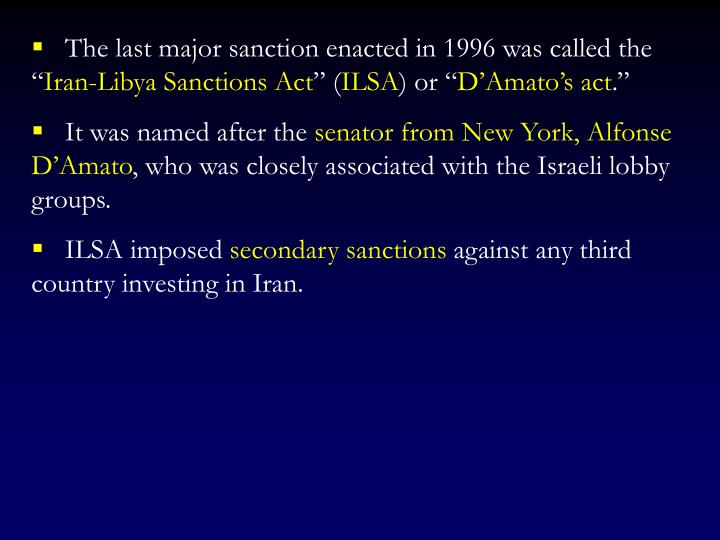 The last major sanction enacted in 1996 was called the ""