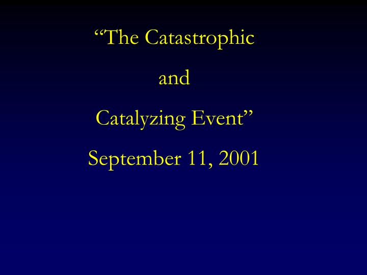 """The Catastrophic"