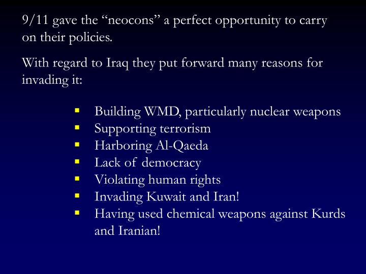 "9/11 gave the ""neocons"" a perfect opportunity to carry on their policies."