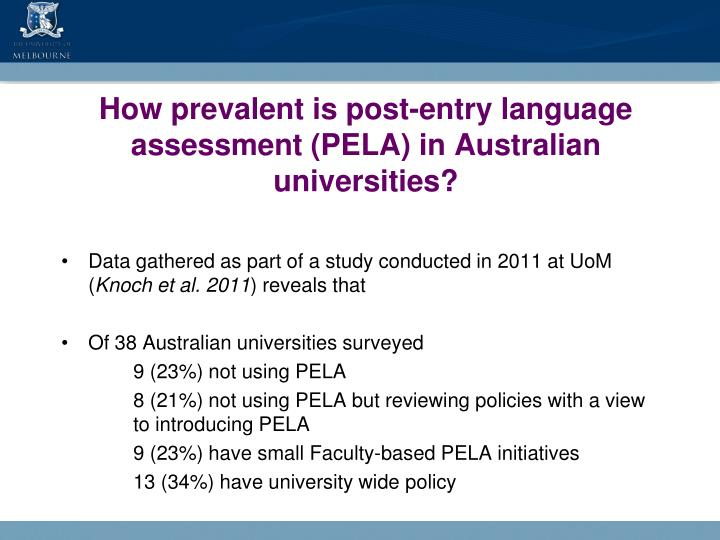 How prevalent is post-entry language assessment (PELA) in Australian universities?
