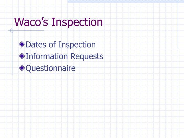 Waco's Inspection