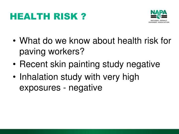 HEALTH RISK ?