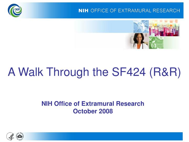 A walk through the sf424 r r
