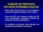 c ncer de pr stata estudos epidemiol gicos2