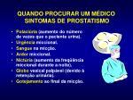 quando procurar um m dico sintomas de prostatismo1