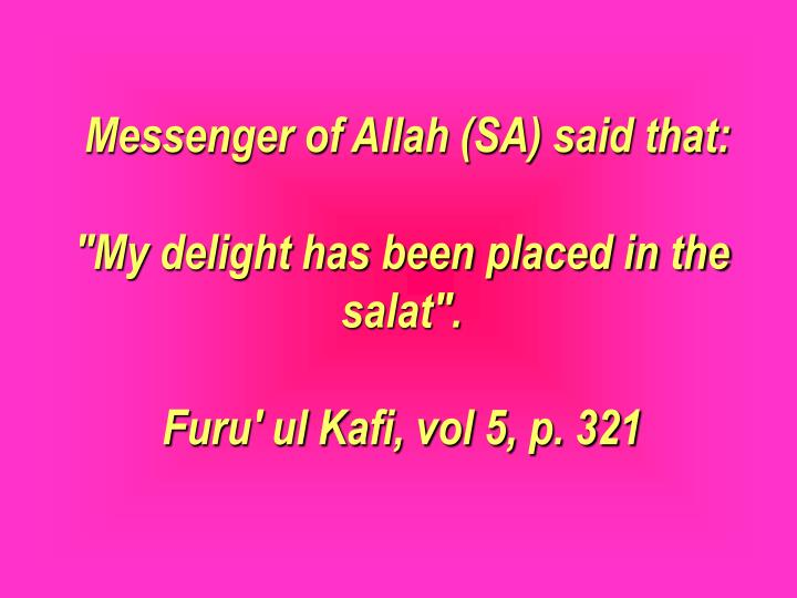 Messenger of Allah (SA) said that: