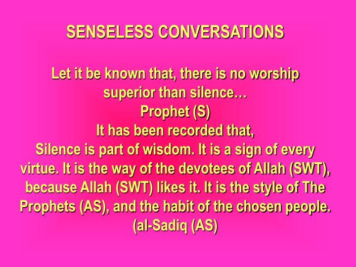 SENSELESS CONVERSATIONS