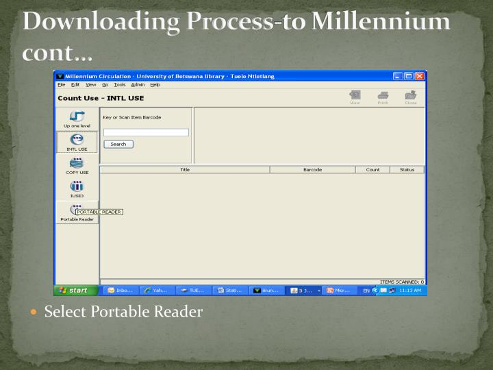 Downloading Process-to Millennium cont…