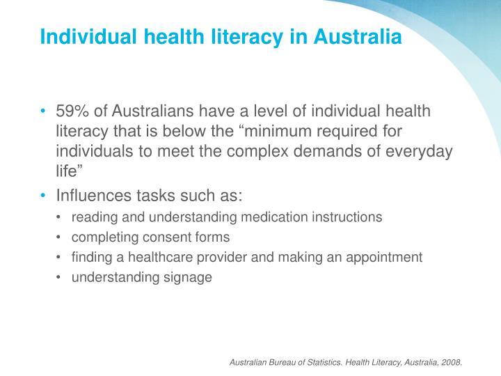 health literacy in australia This publication discusses the distribution of health literacy among the australian population aged 15-74 years the publication focuses on the findings of the adult literacy and life skills.