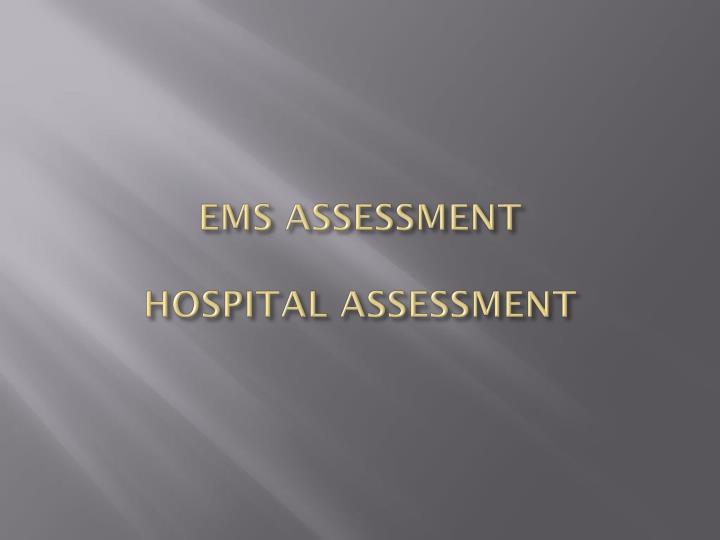 EMS ASSESSMENT