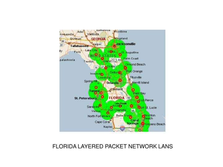 FLORIDA LAYERED PACKET NETWORK LANS