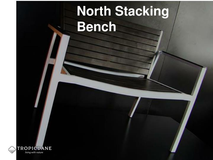 North Stacking Bench