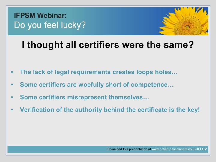 I thought all certifiers were the same?