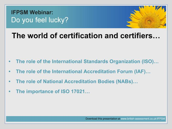 The world of certification and certifiers…