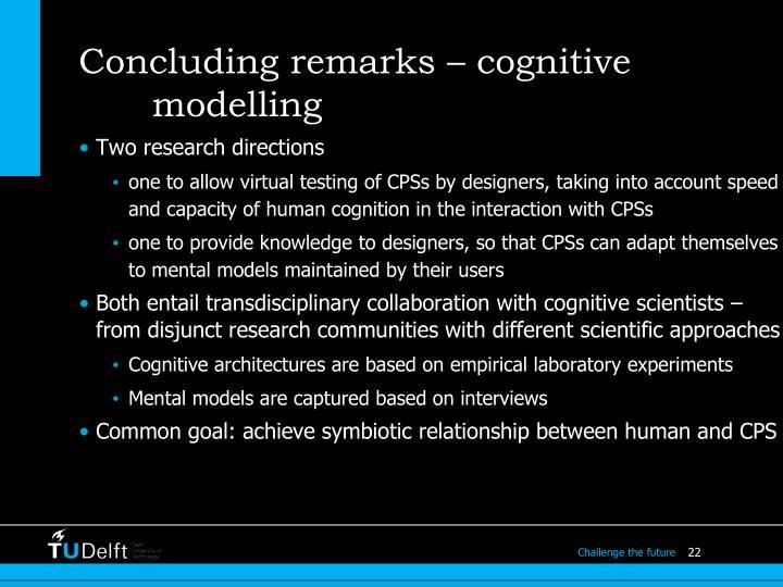 Concluding remarks – cognitive modelling