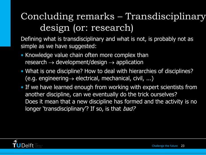 Concluding remarks – Transdisciplinary design (or: research)