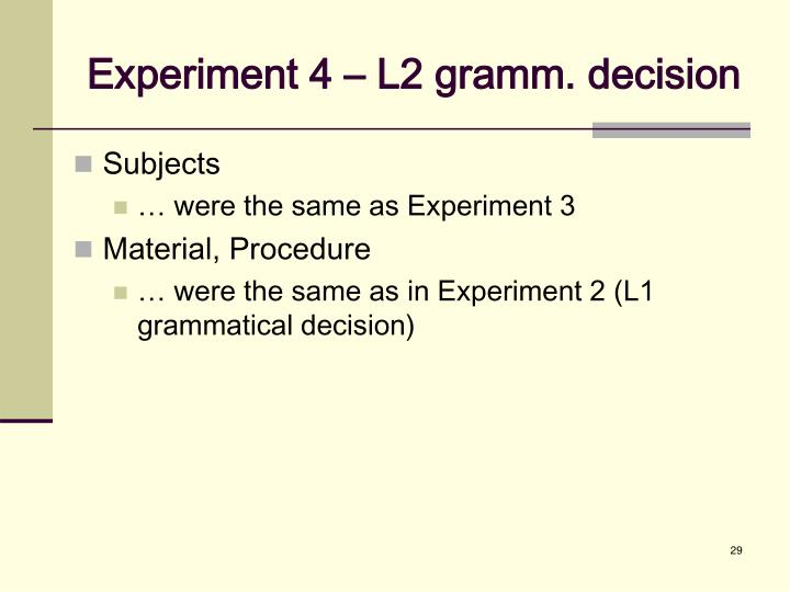 Experiment 4 – L2 gramm. decision
